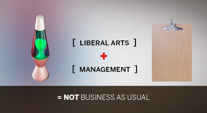 Liberal arts plus management equals not business as usual